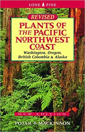 Plants of the Pacific Northwest Coast by Pojar and Mackinnon